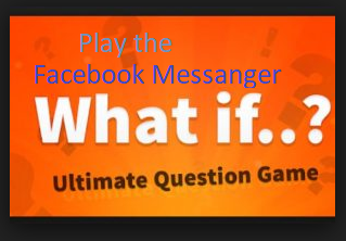 Facebook Messenger What If Game Online