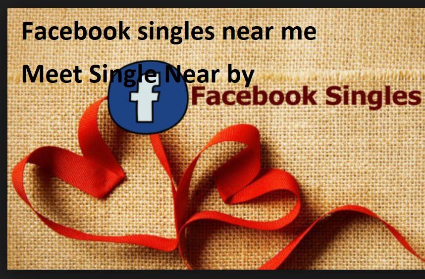 Facebook Singles Near Me  |  Single Men And Women On Facebook