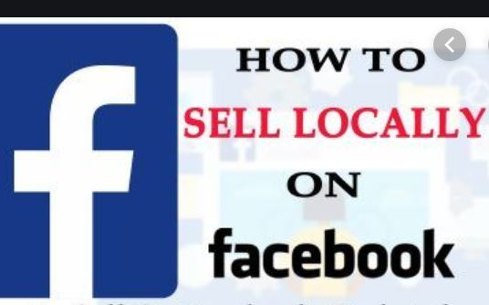 How To Sell Locally On Facebook  - See Steps and Guides